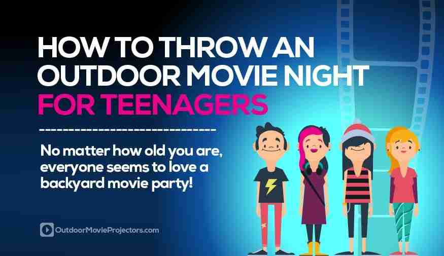 Planning an outdoor movie night for teenagers