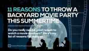 11 Reasons Why You Should Throw a Backyard Movie Night This Summer