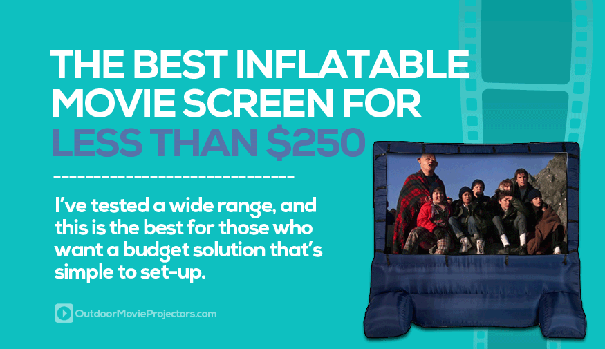 Best outdoor inflatable movie screen under $250