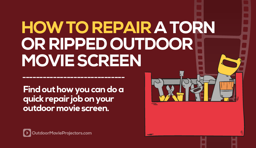 how to repair an outdoor movie screen